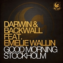 Good Morning Stockholm (feat. Emelie Wallin)/Darwin & Backwall