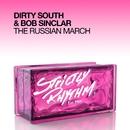 The Russian March/Dirty South & Bob Sinclar