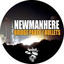 Bridge Party / Bullets/Newmanhere