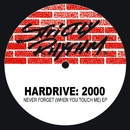 Never Forget (When You Touch Me) Ep/Hardrive: 2000