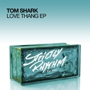 Love Thang EP/Tom Shark