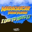 I Like To Move It (Radio Mix)/Madagascar Theme Players