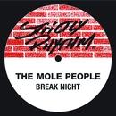 Break Night/The Mole People