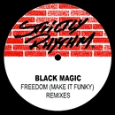 Freedom (Make It Funky) [Remixes]/Black Magic