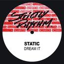 Dream It/Static