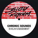 Evelin's Basement/Chronic Sounds