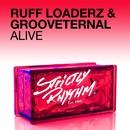 Alive/Ruff Loaderz & GroovEternal
