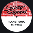 Set U Free/Planet Soul