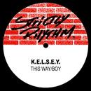 This Way / Boy/K.E.L.S.E.Y.