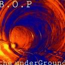 The Underground EP/B.O.P.