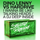 I Wanna Be Like Talking Heads / A DJ Deep Inside/Dino Lenny & Hardrive