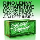 I Wanna Be Like Talking Heads / A DJ Deep Inside/Dino Lenny & Hardrive
