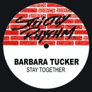 Stay Together/Barbara Tucker