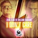 Jean Elan vs. William Naraine - I Don't Care/Jean Elan & William Naraine