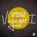 Voyager I/Laserkraft 3D & The Goooniez