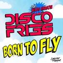 Born To Fly (feat. Niles Mason)/Disco Fries