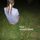 Wicked Game/Tula