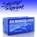 Spark da Meth (ATFC Remix)/Da Mongoloids