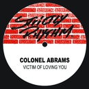 Victim Of Loving You/Colonel Abrams