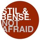Not Afraid/Stil & Bense