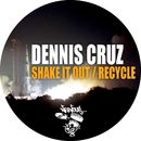 Shake It Out / Recycle/Dennis Cruz