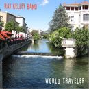 World Traveler/Ray Kelley Band