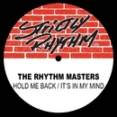 Hold Me Back / It's In My Mind/The Rhythm Masters