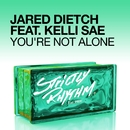 You're Not Alone (feat. Kelli Sae)/Jared Dietch
