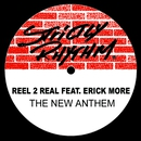 The New Anthem (feat. Erick Moore)/Reel 2 Real