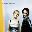 Dusty Trails/Dusty Trails
