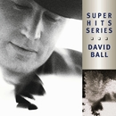 Super Hits/David Ball