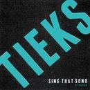 Sing That Song (feat. Celeste)/TIEKS