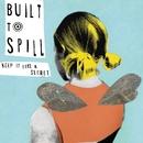 Keep It Like A Secret/Built To Spill