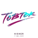 Higher (feat. Emil Heró)/Tobtok