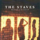Blood I Bled/The Staves