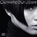 Dun U Dare/Charmaine Fong