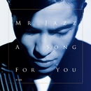Mr. Jazz_A Song For You/Jam Hsiao
