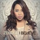 I Believe/Zendee