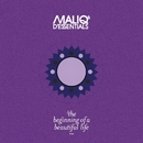 The Beginning Of A Beautiful Life/Maliq & d'Essentials