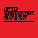 Stay Glued (feat. Kevin Knapp)/Audiojack