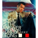 Music is the answer/Edmond Leung
