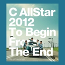 2012 To Begin from The End/C AllStar