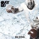 Big Swing/OverMe