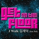 Get On The Floor/J-Walk