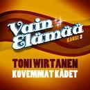 Kovemmat kädet/Toni Wirtanen