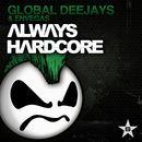 Always Hardcore (Extended Version)/Global Deejays & EnVegas