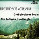 Alpenländische Volksmusik, Vol. 3/Großglockner Buam