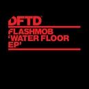Water Floor EP/Flashmob