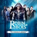 Robin Des Bois, Le Spectacle/Robin des Bois