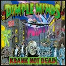 Krank Not Dead/Dimple Minds